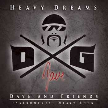 Dave And Friends - Heavy Dreams (2015)