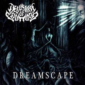 Delusions Of Godhood - Dreamscape (2015)