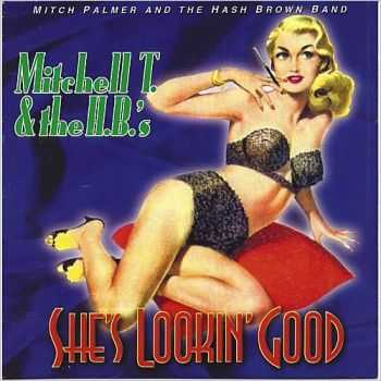 Mitchell T. & The H.B.'s - She's Lookin' Good (2015)