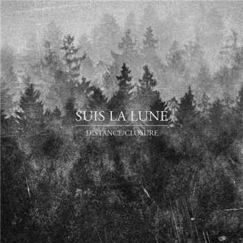 Suis La Lune - Distance / Closure (2015)