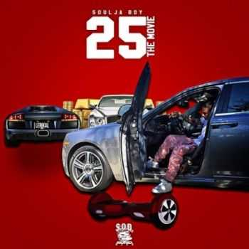 Soulja Boy - 25 The Movie (2015)
