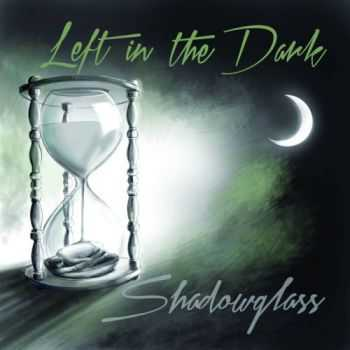 Left In The Dark - Shadowglass (2015)