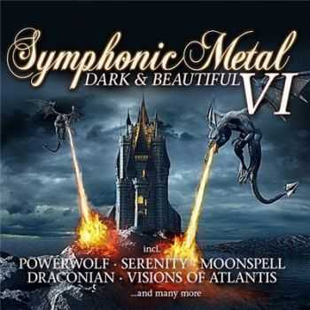 VA - Symphonic Metal - Dark & Beautiful. Vol. VI (2013)