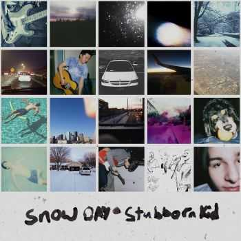 Snow Day - Stubborn Kid (2015)