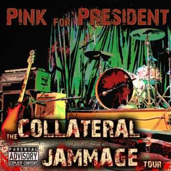 Pink For President - The Collateral Jammage Tour (EP) (2015)