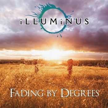 Illuminus - Fading By Degrees (2015)