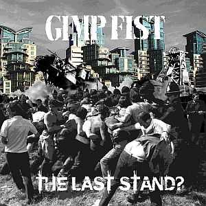 Gimp Fist - The Last Stand? (2015)