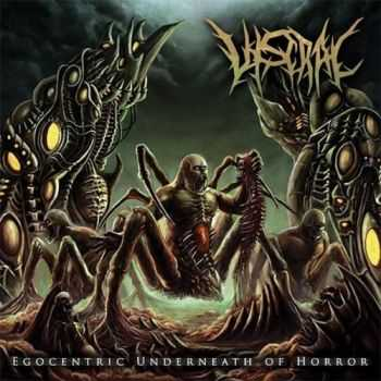 Viscral - Egocentric Underneath Of Horror (2015)