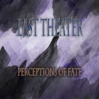 Perceptions Of Fate - Last Theater (2015)