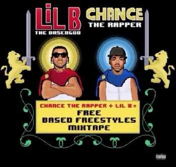 Chance The Rapper & Lil B - Free Based Freestyles (2015)