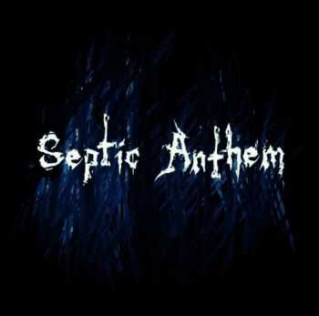 Septic Anthem - Anthems (2015)