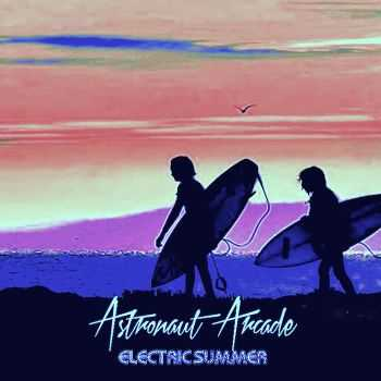 The Astronaut Arcade - Electric Summer (2015)
