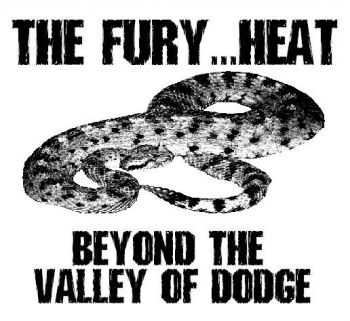 The Fury... Heat! - Beyond The Valley Of Dodge (2012)