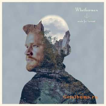 Whetherman - Seeds For Harvest (2015)