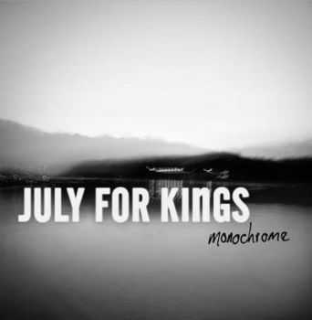 July For Kings - Monochrome (2009)