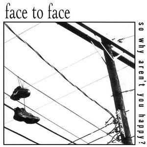 Face To Face - So Why Aren't You Happy (EP) (1999)
