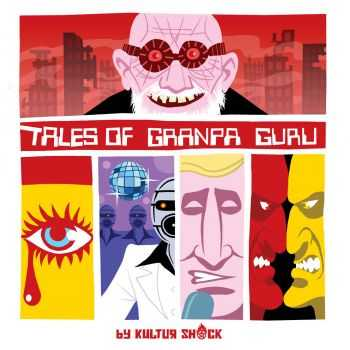 Kultur Shock - Tales Of Grandpa Guru, Vol. 1 (2012)