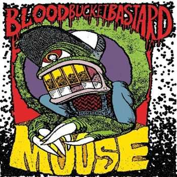 Moose Roberts - Blood Bucket Bastard (2014)