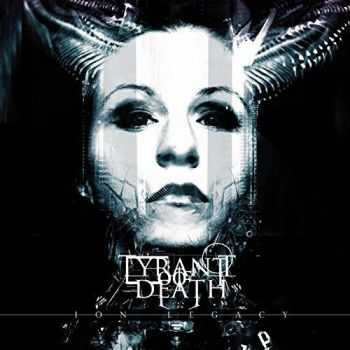 Tyrant Of Death - Ion Legacy (2015)