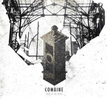 Combine - You'll Be Dirt (2015)