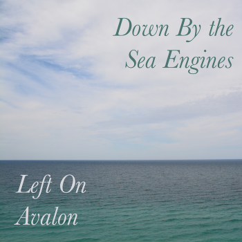 Left On Avalon - Down By The Sea Engines (EP) (2015)