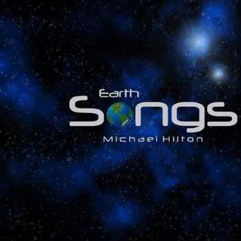 Michael Hilton - Earthsongs (2015)