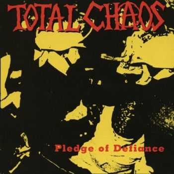 Total Chaos - Pledge Of Defiance (1994)