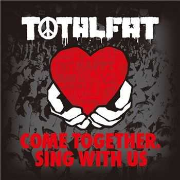 Totalfat - Come Together, Sing With Us (2015)