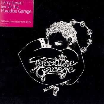 Larry Levan - Live At The Paradise Garage (2000)