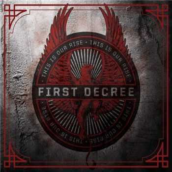 First Decree - This Is Our Rise (2015)