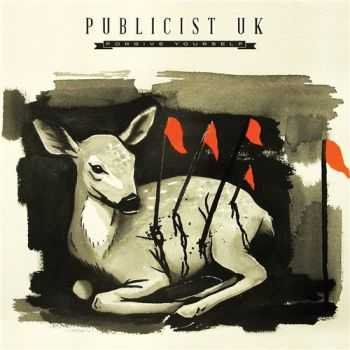Publicist UK - Forgive Yourself (2015)