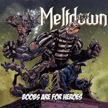 Meltdown - Boobs Are For Heroes (2015)