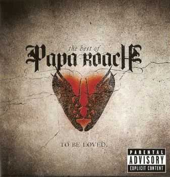 Papa Roach - To Be Loved - The Best Of Papa Roach (2010)