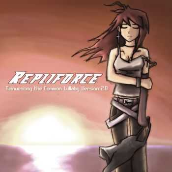 Repliforce - Reinventing The Common Lullaby Version 2.0 (EP) (2007)