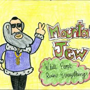 Mountain Jew - White People Ruin Everything (EP) (2015)