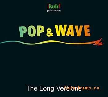 Kult! Prasentiert Pop & Wave - The Long Versions 3CD (2015)