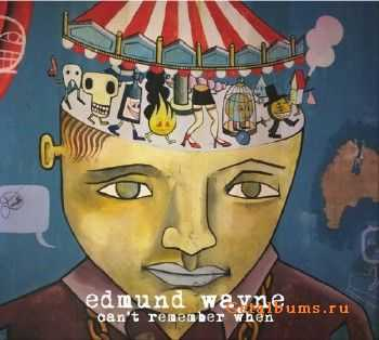 Edmund Wayne - Can't remember when (2015)