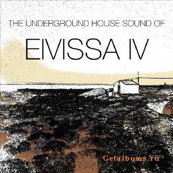 The Underground House Sound of Eivissa Vol 4 (2015)