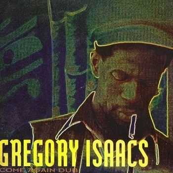 Gregory Isaacs - Come Again Dub (1991)