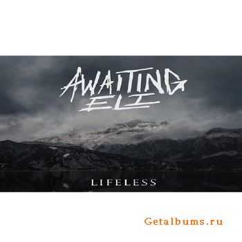 Awaiting Eli - Lifeless (2015)