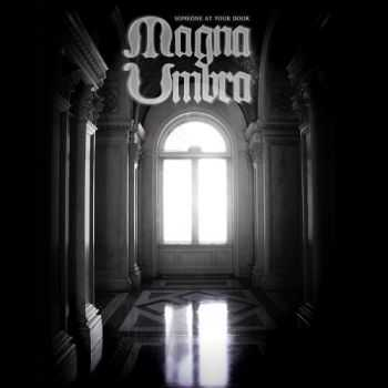 Magna Umbra - Someone At Your Door (2015)