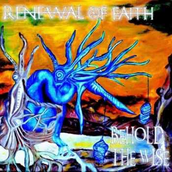 Renewal of Faith - Behold the Wise (2015)