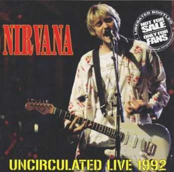 Nirvana - Uncirculated Live (1992)[2015] Lossless