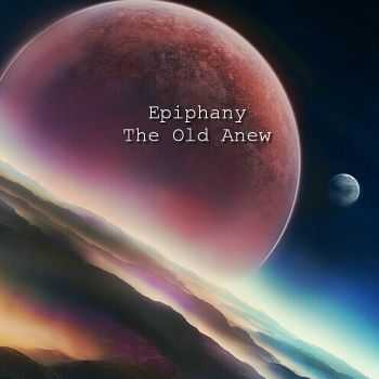 Epiphany! - The Old Anew (2015)