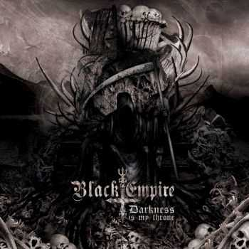 Black Empire - Darkness Is My Throne (2015)