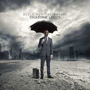 Built For The Future - Chasing Light (2015)