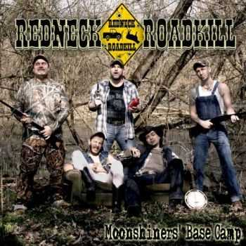 Redneck Roadkill - Moonshiners' Base Camp (2015)