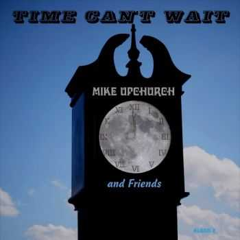 Mike Upchurch & Friends - Time Can't Wait (2015)