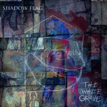 Shadow Flag - The White Grave (2015)
