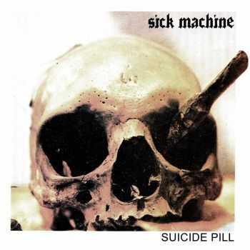 Sick Machine - Suicide Pill (2015)